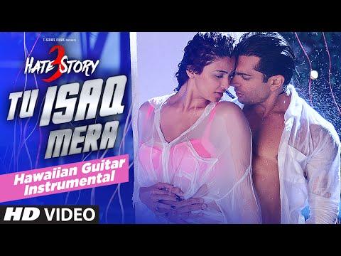 Tu Isaq Mera Song (VIDEO) | Hate Story 3 | (Hawaiian Guitar) Instrumental By Rajesh Thaker