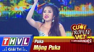 THVL   Cười xuyên Việt - Phiên bản nghệ sĩ 2016   Tập 1: Mộng Puka - Puka