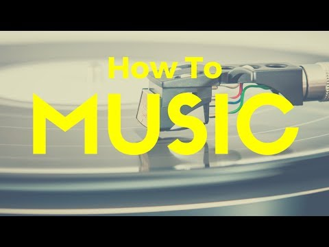 How To Music