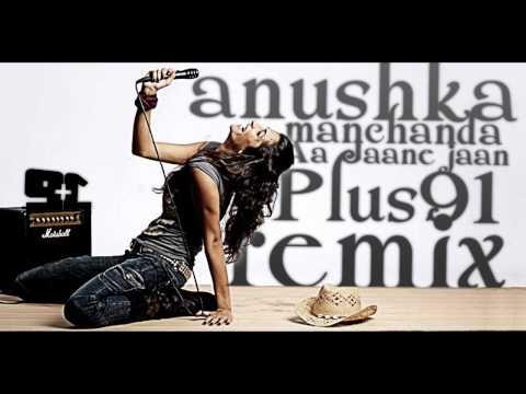 Anushka - Aa Jaane Jaan ( Plus91 Remix )