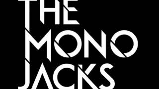 The Mono Jacks - Infinit