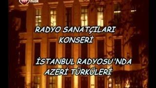 TRT Müzik - Azeri Türküleri Konseri