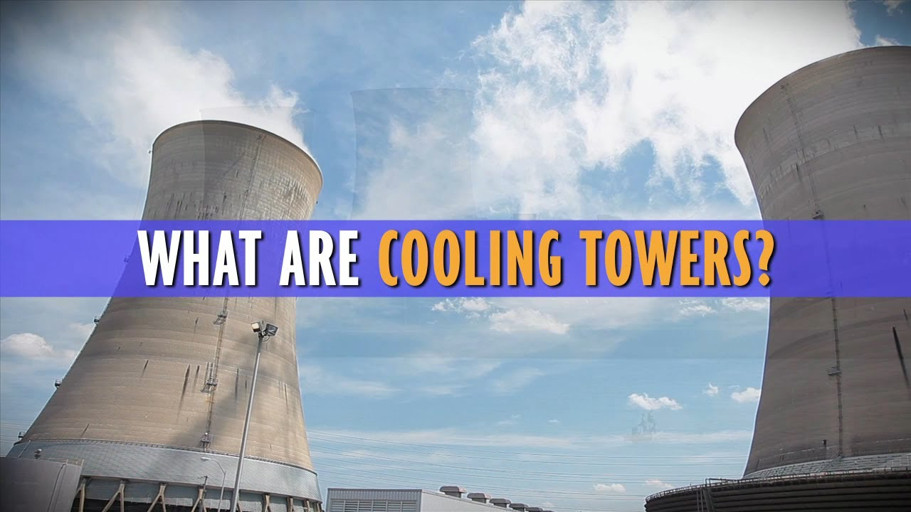 Cooling Towers How They Work : What are cooling towers youtube