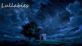 Lullabies Lullaby Songs To Put A Baby To Go To Sleep Music-Baby Sleeping Songs Bedtime Songs 2 Hours