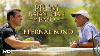 Prem Ratan Dhan Payo | Eternal Bond | Salman Khan & Sooraj Barjatya