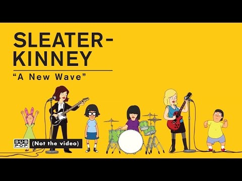 Thumbnail of video Sleater-Kinney - A New Wave