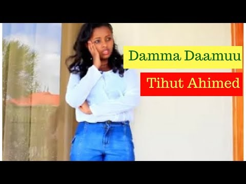 Tihut Ahimed - Damma Daamuu [NEW! Ethiopian Music Video 2017] Official Video