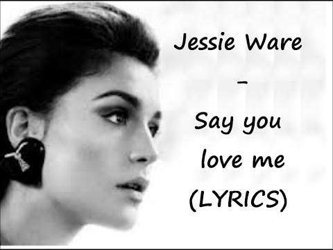 Say You Love Me - Jessie Ware (lyrics) video