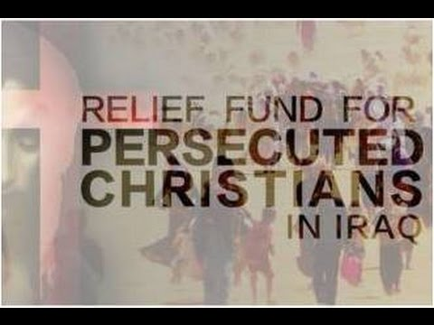 Relief Fund For Persecuted Christians in Iraq