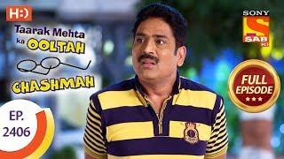 Taarak Mehta Ka Ooltah Chashmah - Ep 2406 - Full Episode - 19th February, 2018