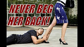 Never Beg Your Ex Back....( RED PILL )