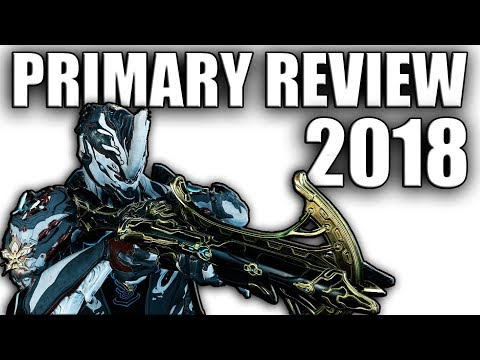 Warframe - Full Primary Review 2018