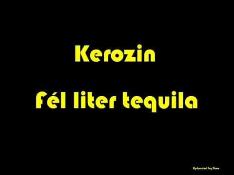 Kerozin - Fél Liter Tequila