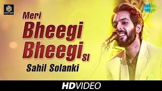 Meri Bheegi Bheegi Si | Sahil Solanki | Cover Version | Old Is Gold | HD