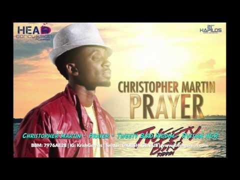 Christopher Martin – Prayer [tweety Bird Riddim] August 2014 | Reggae, Dancehall, Bashment