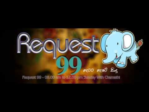 Requests 99 - Sunday  (08.00am to 12.00pm) Chamathi