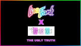 LISA FRANK X GLAMOUR DOLLS: THE UGLY TRUTH - 12/22/2018