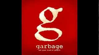 Watch Garbage Not Your Kind Of People video