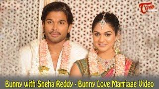 Bunny with Sneha Reddy - Bunny Love Marriage Video