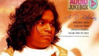 A. R. Rahman Soulful Melody Hits Collection 1992 to 2015 - Hindi Jukebox (Part - 2)