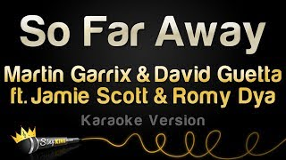 Download Lagu Martin Garrix & David Guetta - So Far Away (ft. Jamie Scott & Romy Dya) (Karaoke Version) Gratis STAFABAND