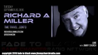 Ep. 527 FADE to BLACK Jimmy Church w/ Richard Alan Miller : Time Travel : LIVE