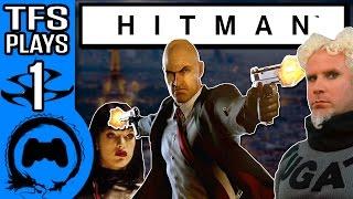 HITMAN Part 1 - TFS Plays