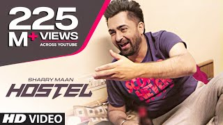 "Hostel Sharry Mann Video Song | Parmish Verma | Mista Baaz | ""Punjabi Songs 2017"""