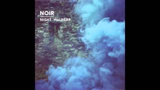 Noir - Night Walkers (Original Mix) - Knee Deep In Sound