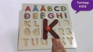 DẠY BÉ HỌC BẢNG CHỮ CÁI TIẾNG VIỆT- Learning VIETNAMESE ALPHABETS  Tomtep KIDS