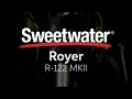 Royer R-122 MKII Ribbon Microphone Demo