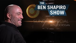 Joe Rogan | The Ben Shapiro Sunday Special Ep. 4