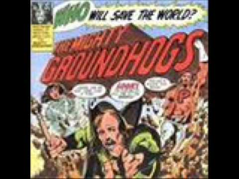 Groundhogs - Earth Is Not Room Enough
