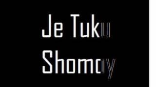 Je Tuku Shomoy