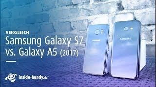 Vergleich: Samsung Galaxy A5 (2017) vs. Galaxy S7 | Deutsch