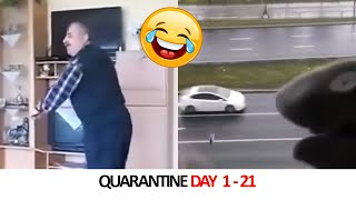 Funny Quarantine Videos Day 1 - 21 🤣🤣🤣
