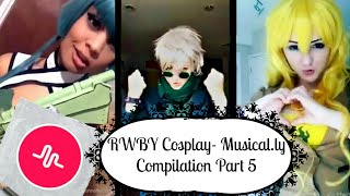 RWBY Cosplay - Musical.ly Compilation Part 5