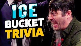 ICE BUCKET TRIVIA CHALLENGE
