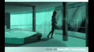 Watch Blue Six Beautiful Tomorrow video