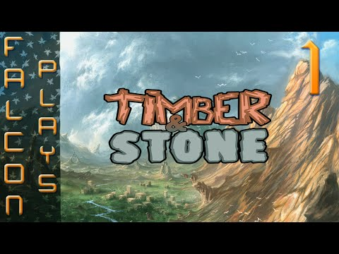 Timber and Stone 1.6+ Gameplay | It Starts! | Let's Play | Part 1 (60 FPS)
