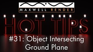 Maxwell Render HOT TIPS Tutorial #31 - Object Intersecting Ground Plane