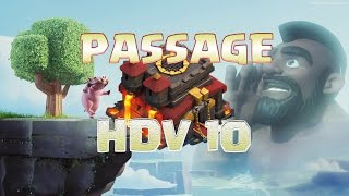 PASSAGE HDV 10 / Hdv 9.5 / Clash of Clans FR