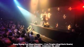 Tracy Young Feat Maya Simantov - I Can Forgive (Sagi Kariv Remix) 11.3.16