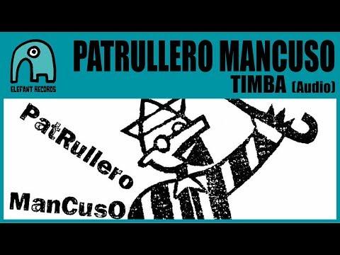 PATRULLERO MANCUSO - Timba [Audio]