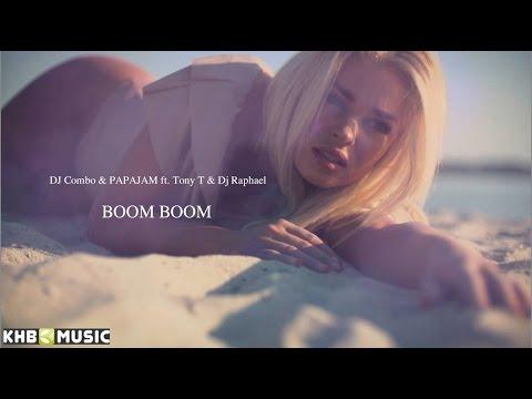 DJ Combo & PAPAJAM ft. Tony T & Dj Raphael Boom Boom music videos 2016 dance