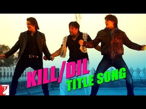 Kill Dil - Title Song - Ranveer Singh   Ali Zafar   Govinda