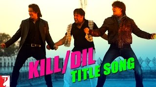Kill Dil - Title Song