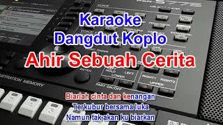 Download lagu Akhir sebuah cerita Karaoke Koplo nada cewe