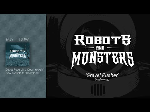 Gravel Pusher by Robots and Monsters (Audio)