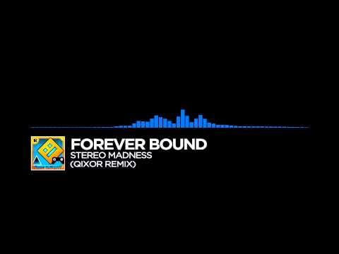 [Dream Trance] ~ Forever Bound - Stereo Madness (Qixor Remix)